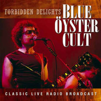 Blue Oyster Cult - Forbidden Delights (Live)
