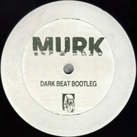 Murk - Dark Beat Bootleg