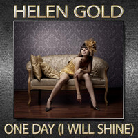 Helen Gold - One Day (I Will Shine)