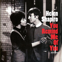 Helen Shapiro - You Remind Me of You