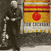 Tom Cochrane - Take It Home