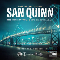 San Quinn - Mighty Vol. 3 - It's My Turn Again