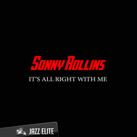 Sonny Rollins - It's All Right with Me