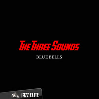 The Three Sounds - Blue Bells