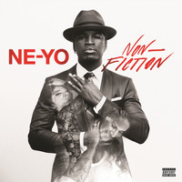 Ne-Yo - Non-Fiction (Deluxe [Explicit])