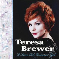 Teresa Brewer - A Sweet Old-Fashioned Girl