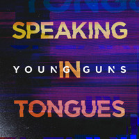 Young Guns - Speaking In Tongues
