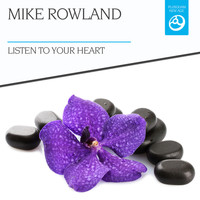 Mike Rowland - Listen to Your Heart