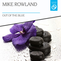 Mike Rowland - Out of the Blue