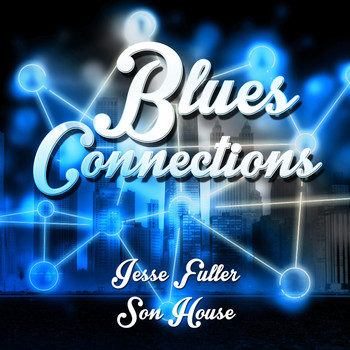 Jesse Fuller|Son House - Blues Connections