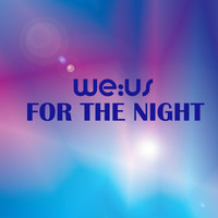 we:us - For the Night