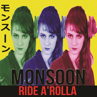 Monsoon - Ride a Rolla