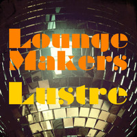 Lounge Makers - Lustre