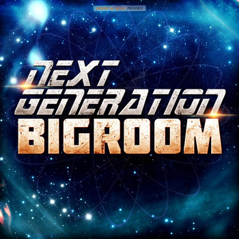 Various Artists - Next Generation Bigroom