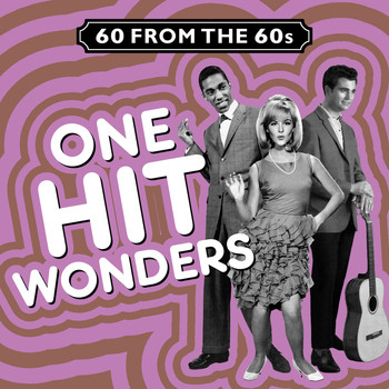 Various Artists - 60 from the 60s - One Hit Wonders