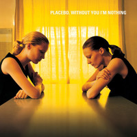Placebo - Without You I'm Nothing (Explicit)