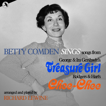 "Betty Comden - Betty Comden Sings Songs from ""Treasure Girl"" and ""Chee-Chee"""