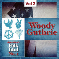 Woody Guthrie - America's Folk Idol No. 1, Vol.2