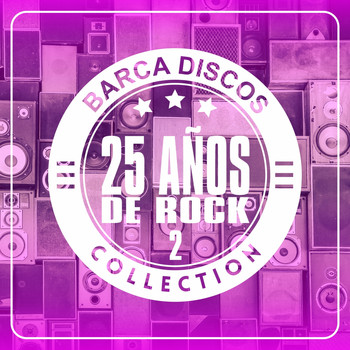 Various Artists - Barca Discos, 25 Años de Rock