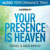 ISRAEL & NEW BREED - Your Presence Is Heaven (Audio Performance Trax)