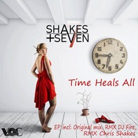 Shakes + Seven - Time Heals All