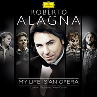 Roberto Alagna - My Life Is An Opera