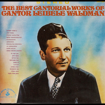 Leibele Waldman - The Best Cantorial Works