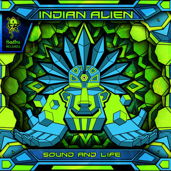 Indian Alien - Sound & Life