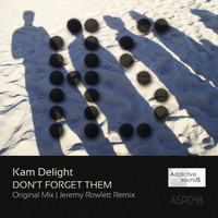 Kam Delight - Don't Forget Them