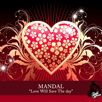 Mandal - Love Will Save The Day