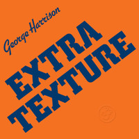 George Harrison - Extra Texture (Remastered 2014)