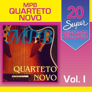 Quarteto Novo - 20 Super Sucessos, Vol. 1