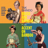 Tak Shindo - Tak Shindo. Brass and Bamboo / Accent on Bambo. Exciting Big-Band Standards with an Oriental Flavor