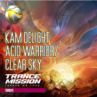 Kam Delight - Acid Warrior / Clear Sky