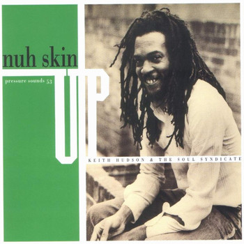 Keith Hudson - Nuh Skin Up Dub