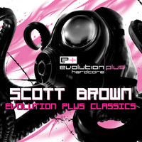Scott Brown - Evolution Plus Classics (Mixed by Scott Brown)