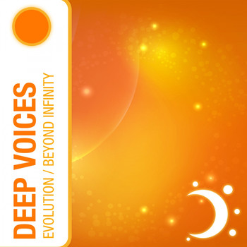 Deep Voices - Evolution / Beyond Infinity
