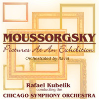 Chicago Symphony Orchestra - Mussorgsky: Pictures at an Exhibition