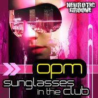 opm - Sunglasses in the Club