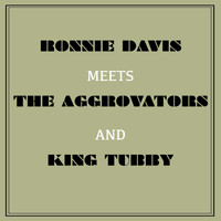 Ronnie Davis - Ronnie Davis Meets the Aggrovators & King Tubby