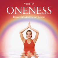 Vinito - Oneness: Beautiful Meditation Music