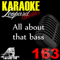 Leopard Powered - All About That Bass (Karaoke Version)