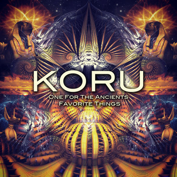 Koru - Favorite Things / One for the Ancients