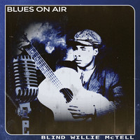 Blind Willie McTell - Blues on Air