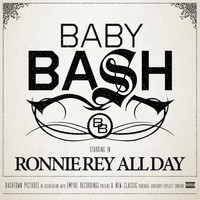 Baby Bash - Ronnie Rey All Day