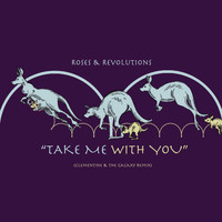 Roses & Revolutions - Take Me With You Remix