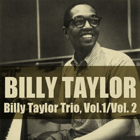 Billy Taylor - Billy Taylor Trio, Vol.1 / Vol. 2