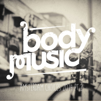 Jochen Pash - Body Music - Amsterdam Choices 2014, Pt. 2