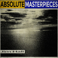 Jim Hall - The Absolute Masterpieces