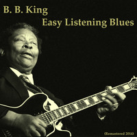 B. B. King - Easy Listening Blues